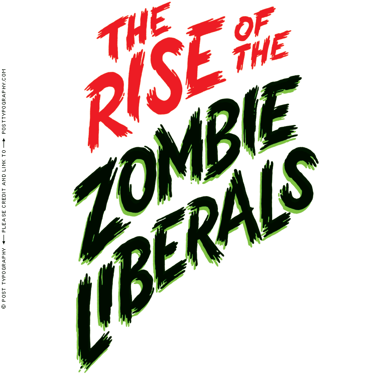 The Rise of the Zombie Liberals, Washington Post, horror movie zombie lettering illustration