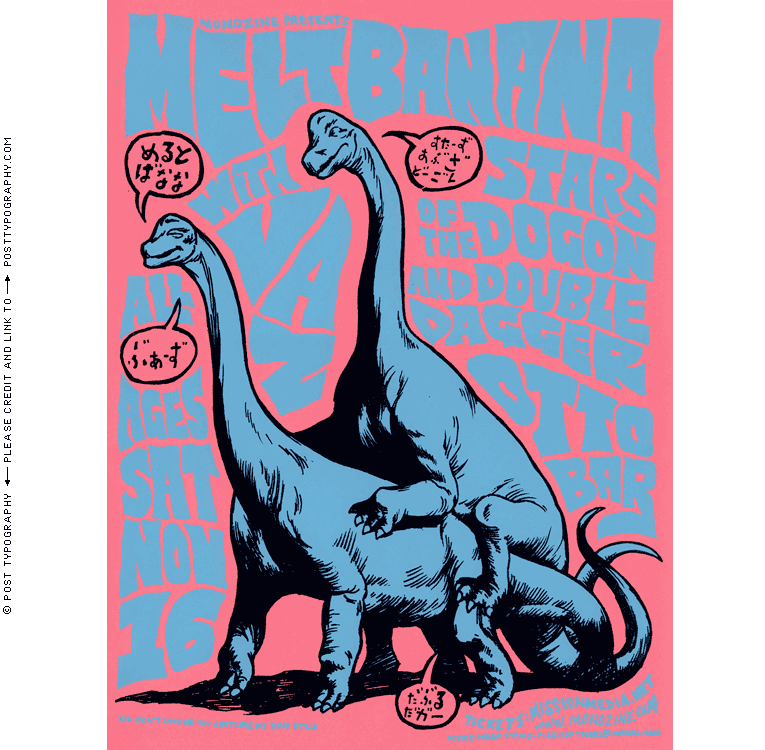 Melt Banana: humping dinosaurs sex Ottobar concert poster Baltimore, Maryland, MD. Hand silkscreened screenprinted limited edition gigposter rock show. Post Typography, Nolen Strals, Bruce Willen (5)